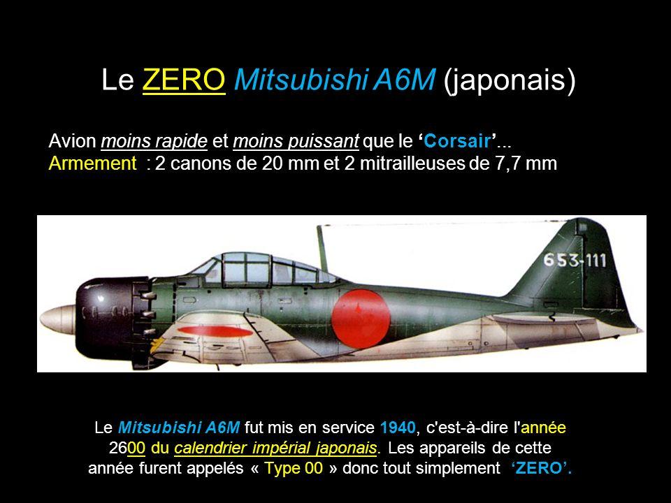 Le Mitsubishi A6M fut mis en service 1940, c est-à-dire l année 2600 du calendrier impérial japonais.