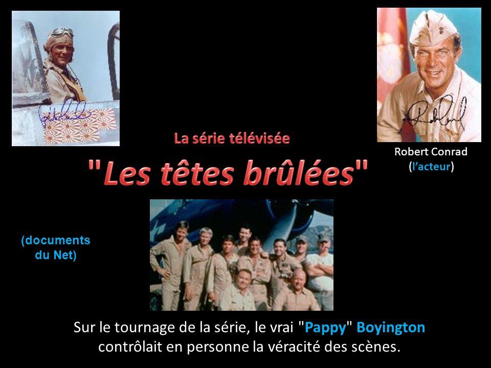 Sur le tournage de la série, le vrai Pappy Boyington contrôlait en personne la véracité des scènes.