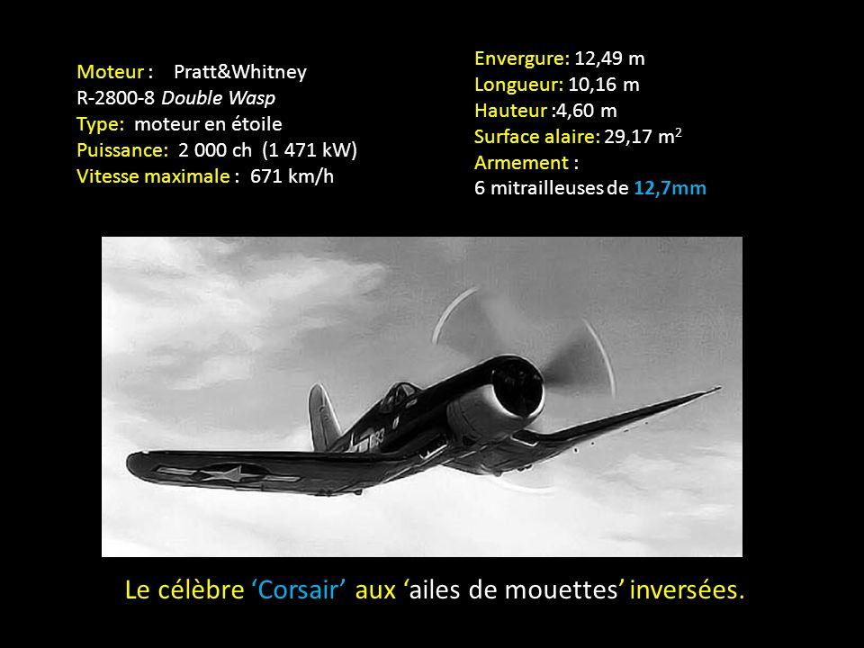 Le célèbre Corsair aux ailes de mouettes inversées.
