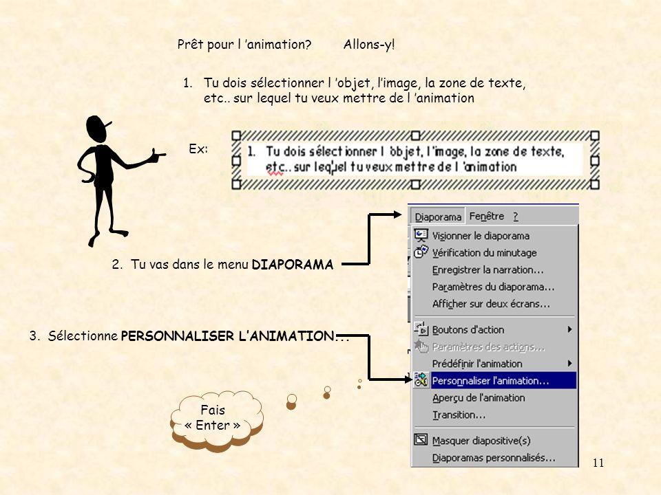 10 Ce quil y a d intéressant avec Power Point, c est que l on peut mettre de l animation dans nos présentations.