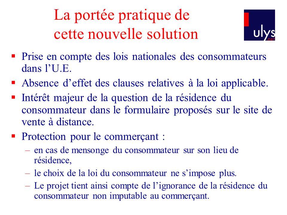 La portée pratique de cette nouvelle solution Prise en compte des lois nationales des consommateurs dans lU.E.