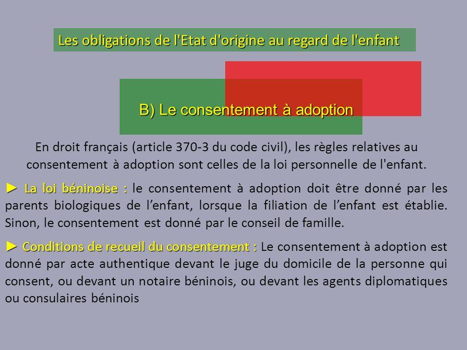 En droit français (article 370-3 du code civil), les règles relatives au consentement à adoption sont celles de la loi personnelle de l'enfant. La loi
