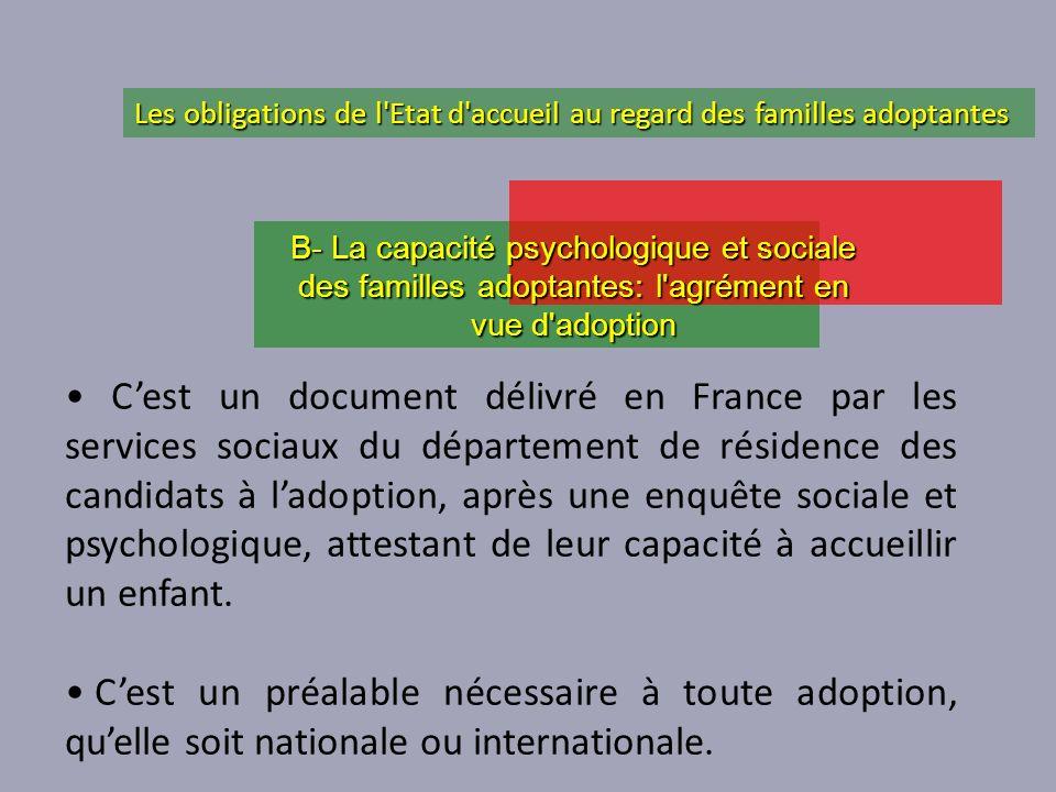 Cest un document délivré en France par les services sociaux du département de résidence des candidats à ladoption, après une enquête sociale et psycho