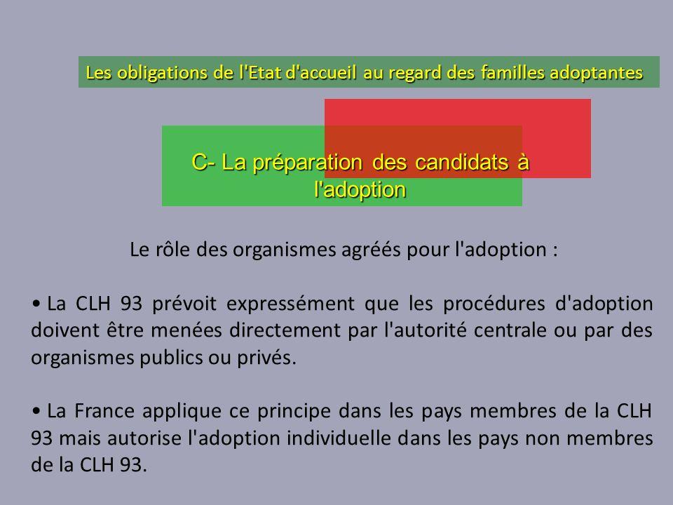 Le rôle des organismes agréés pour l'adoption : La CLH 93 prévoit expressément que les procédures d'adoption doivent être menées directement par l'aut