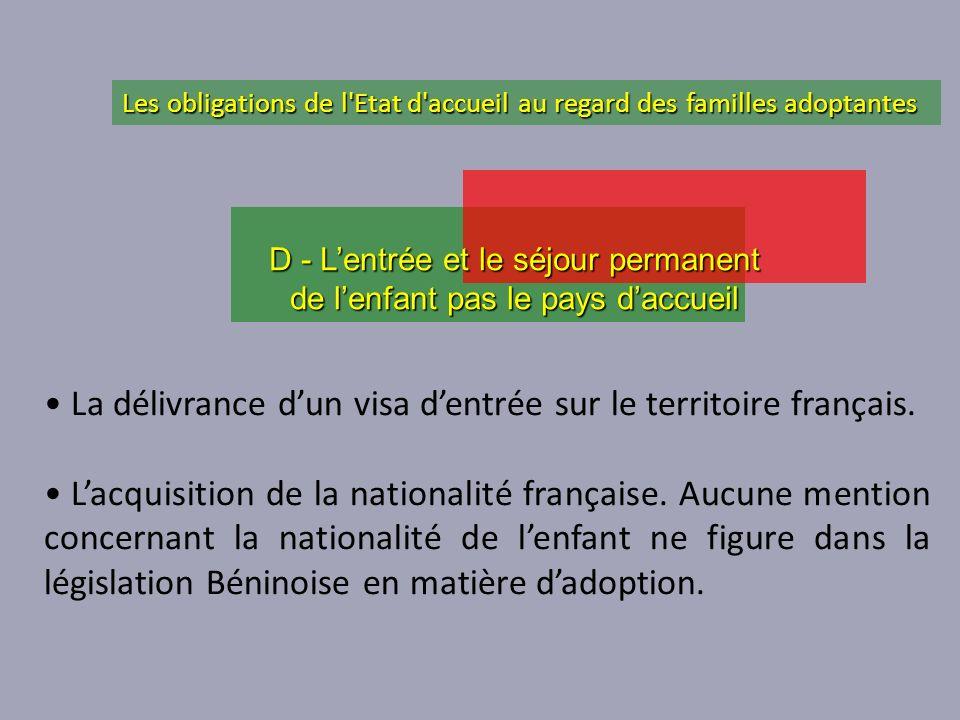 La délivrance dun visa dentrée sur le territoire français. Lacquisition de la nationalité française. Aucune mention concernant la nationalité de lenfa