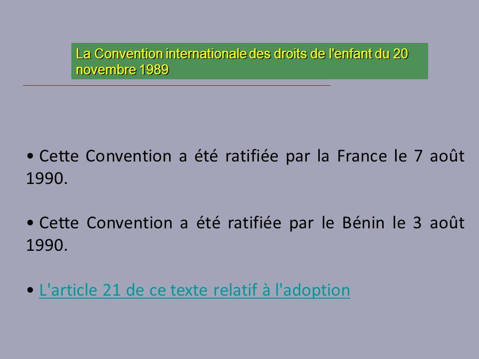 Cette Convention a été ratifiée par la France le 7 août 1990. Cette Convention a été ratifiée par le Bénin le 3 août 1990. L'article 21 de ce texte re