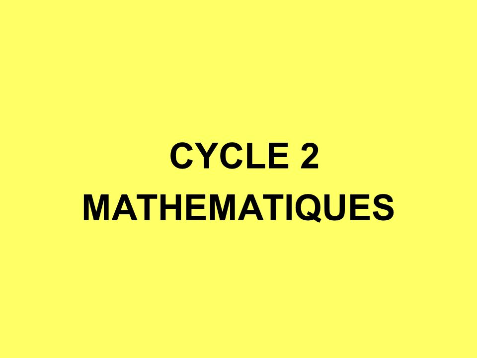 CYCLE 2 MATHEMATIQUES