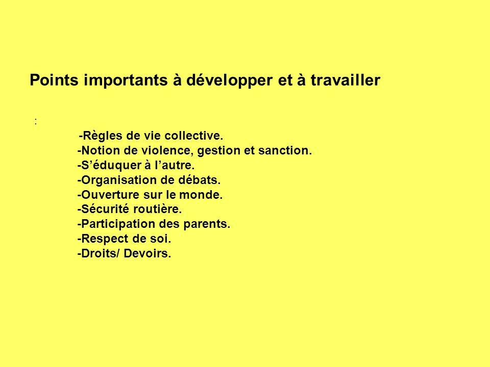 Points importants à développer et à travailler : -Règles de vie collective.