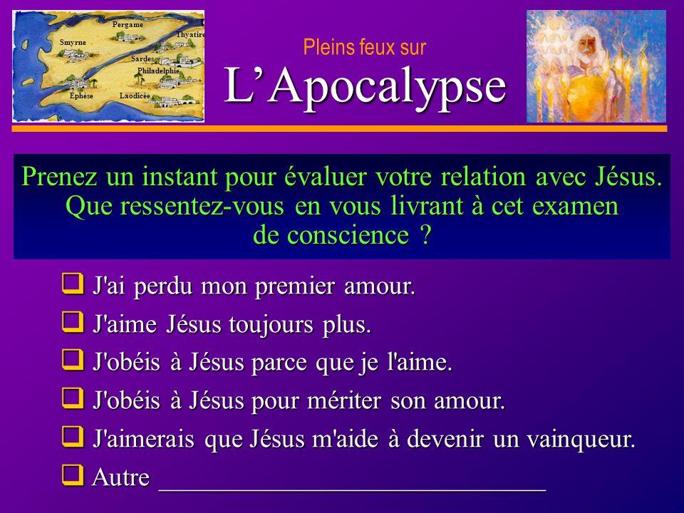 D anie l Pleins feux sur 10 LApocalypse Pleins feux sur Smyrne Pergame Thyatire Sardes Philadelphie Laodicée Éphèse Prenez un instant pour évaluer votre relation avec Jésus.