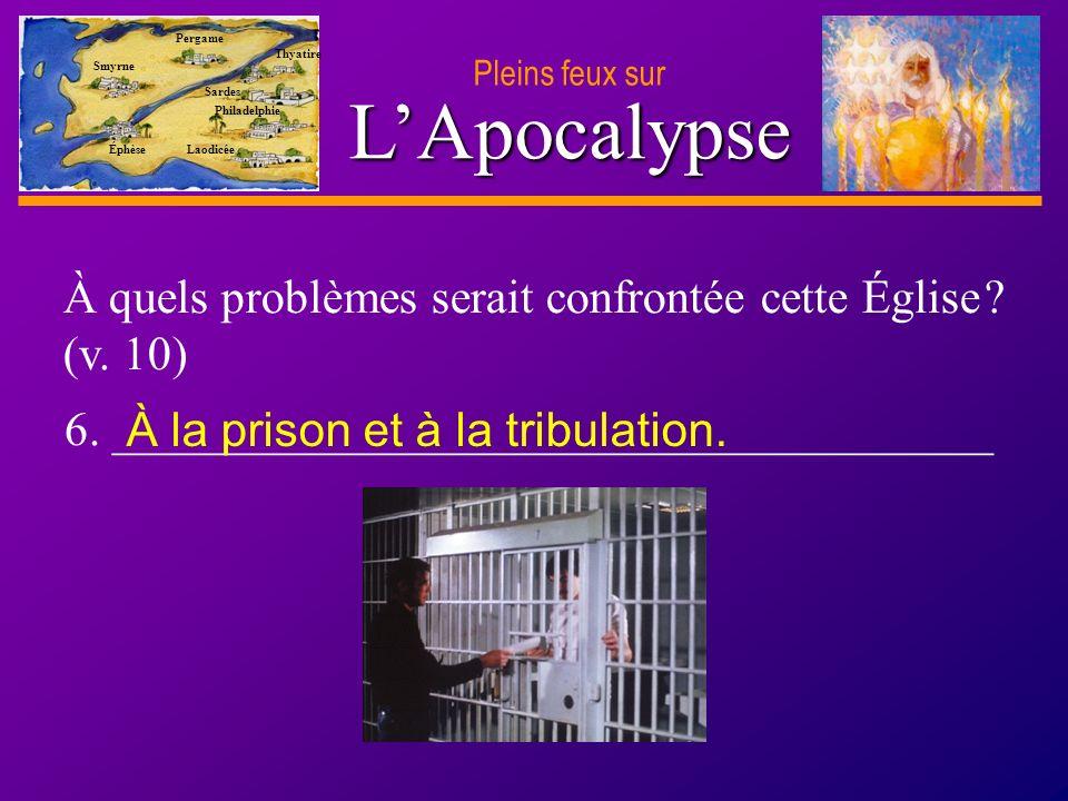 D anie l Pleins feux sur 13 LApocalypse Pleins feux sur Smyrne Pergame Thyatire Sardes Philadelphie Laodicée Éphèse 6.