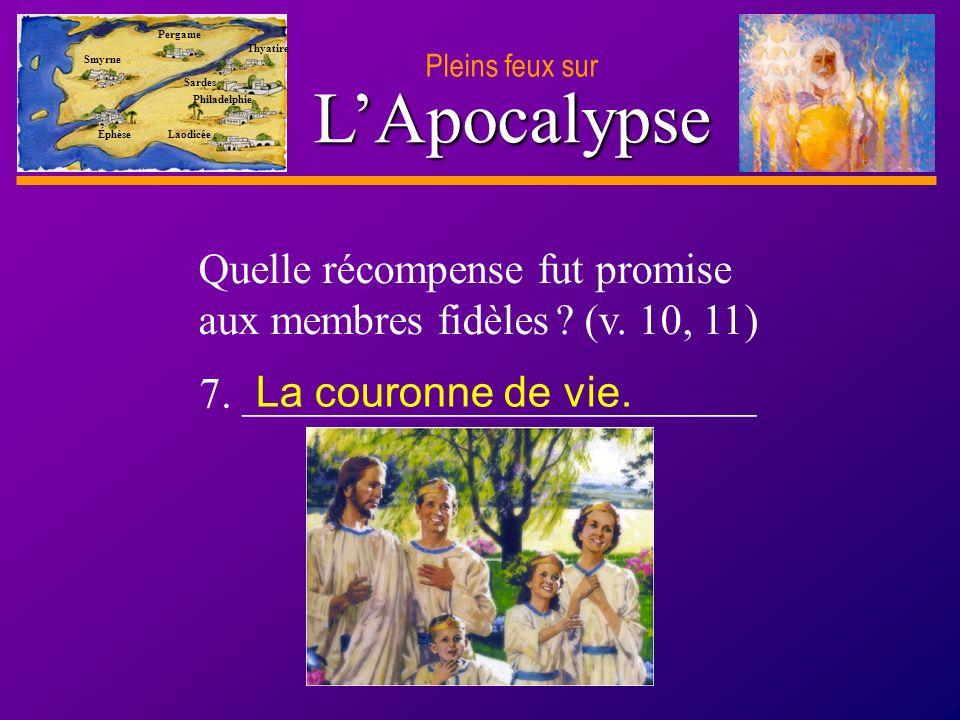 D anie l Pleins feux sur 14 LApocalypse Pleins feux sur Smyrne Pergame Thyatire Sardes Philadelphie Laodicée Éphèse 7.