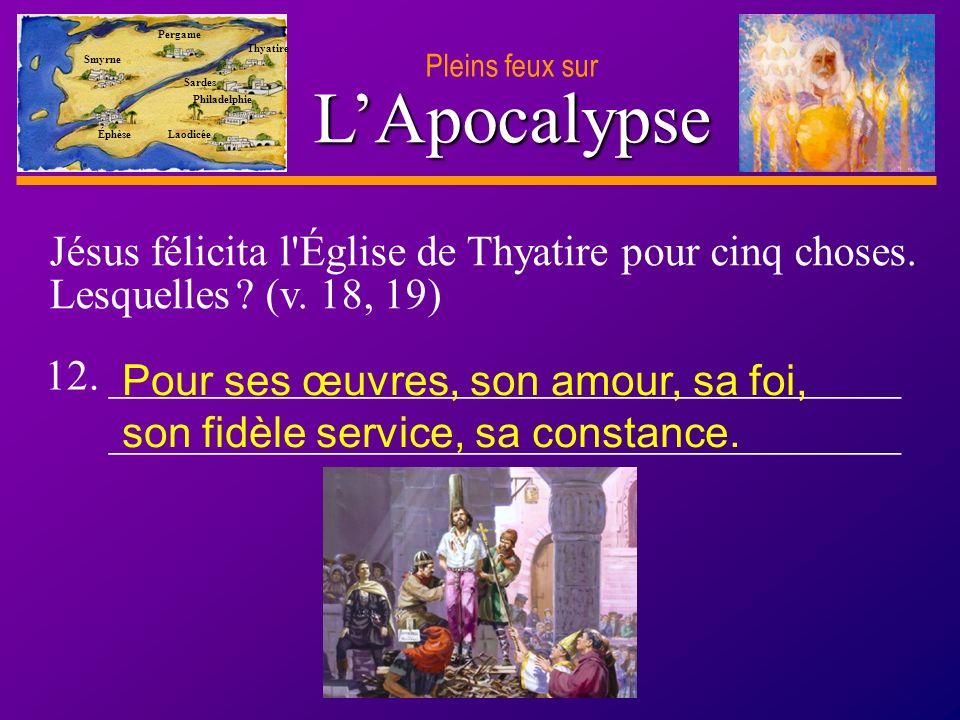 D anie l Pleins feux sur 22 LApocalypse Pleins feux sur Smyrne Pergame Thyatire Sardes Philadelphie Laodicée Éphèse 12.