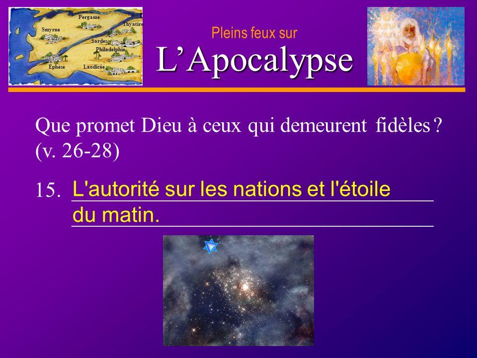 D anie l Pleins feux sur 26 LApocalypse Pleins feux sur Smyrne Pergame Thyatire Sardes Philadelphie Laodicée Éphèse Que promet Dieu à ceux qui demeurent fidèles .