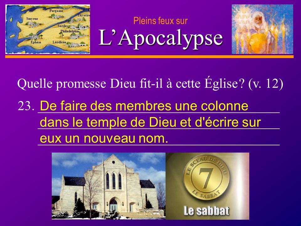 D anie l Pleins feux sur 41 LApocalypse Pleins feux sur Smyrne Pergame Thyatire Sardes Philadelphie Laodicée Éphèse Quelle promesse Dieu fit-il à cette Église .