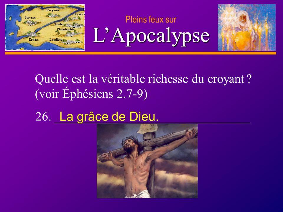 D anie l Pleins feux sur 46 LApocalypse Pleins feux sur Smyrne Pergame Thyatire Sardes Philadelphie Laodicée Éphèse Quelle est la véritable richesse du croyant .