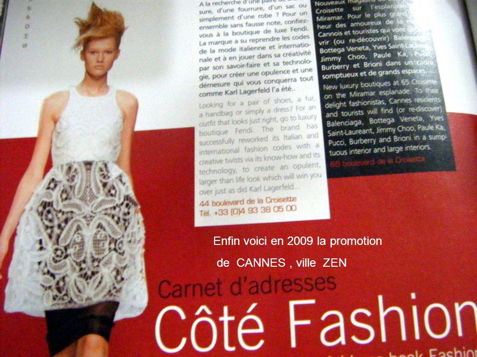 Enfin voici en 2009 la promotion de CANNES, ville ZEN