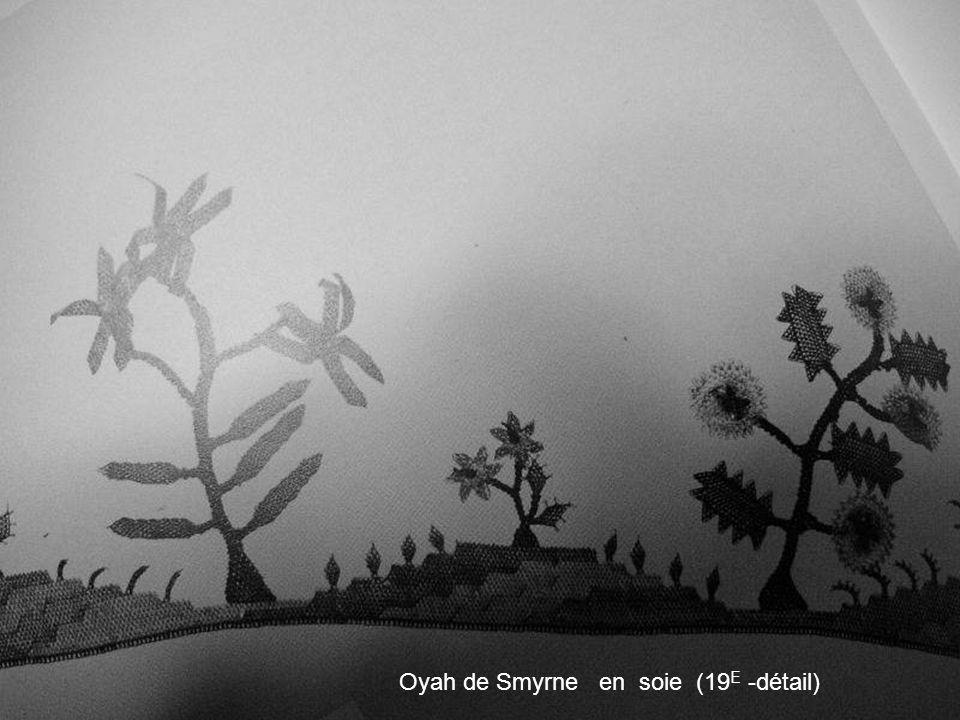 Oyah de Smyrne en soie (19 E -détail)