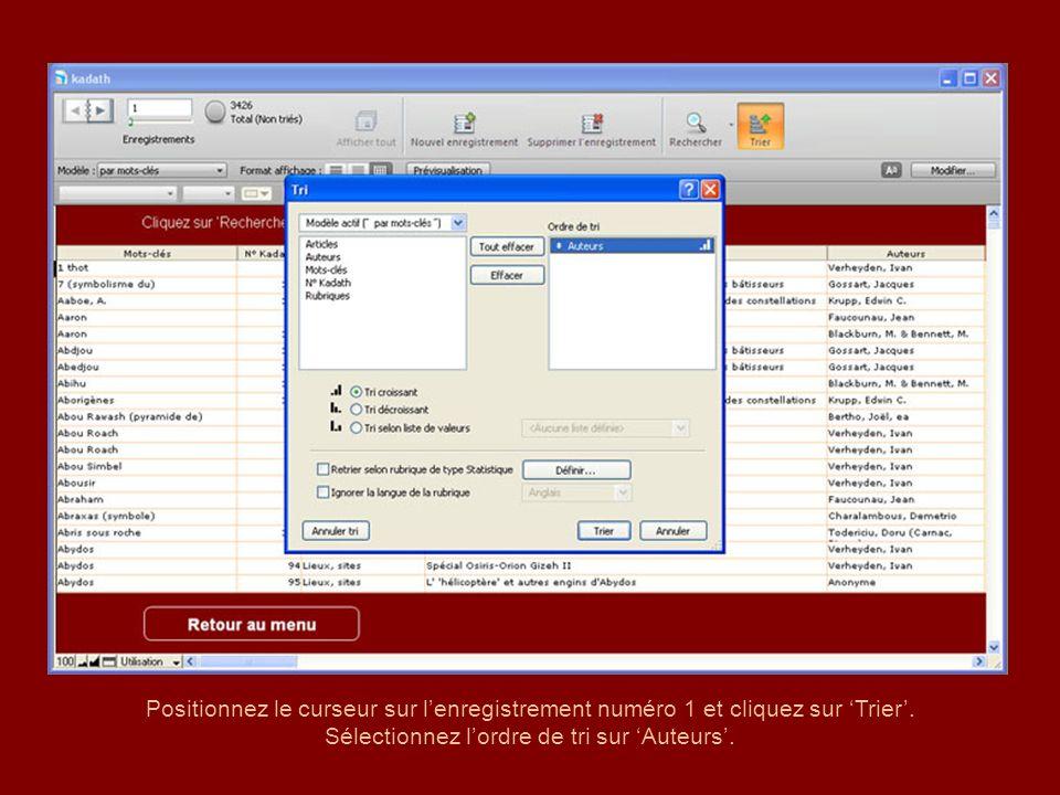 Positionnez le curseur sur lenregistrement numéro 1 et cliquez sur Trier.