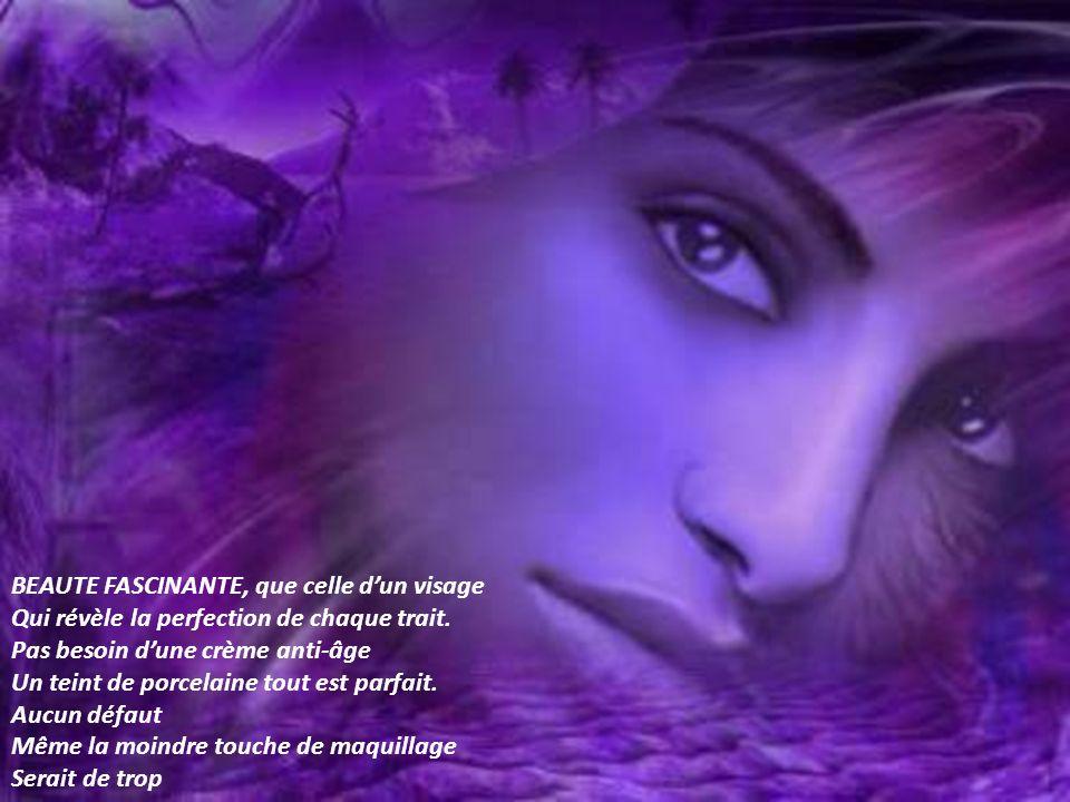 BEAUTE FASCINANTE, que celle dun visage Qui révèle la perfection de chaque trait.