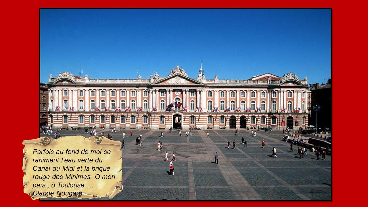 Jamais je ne tairai Toulouse qui ma nourri, elle quun rempart de briques enveloppe son immense enceinte, tandis que sur son flanc circule la belle Gar