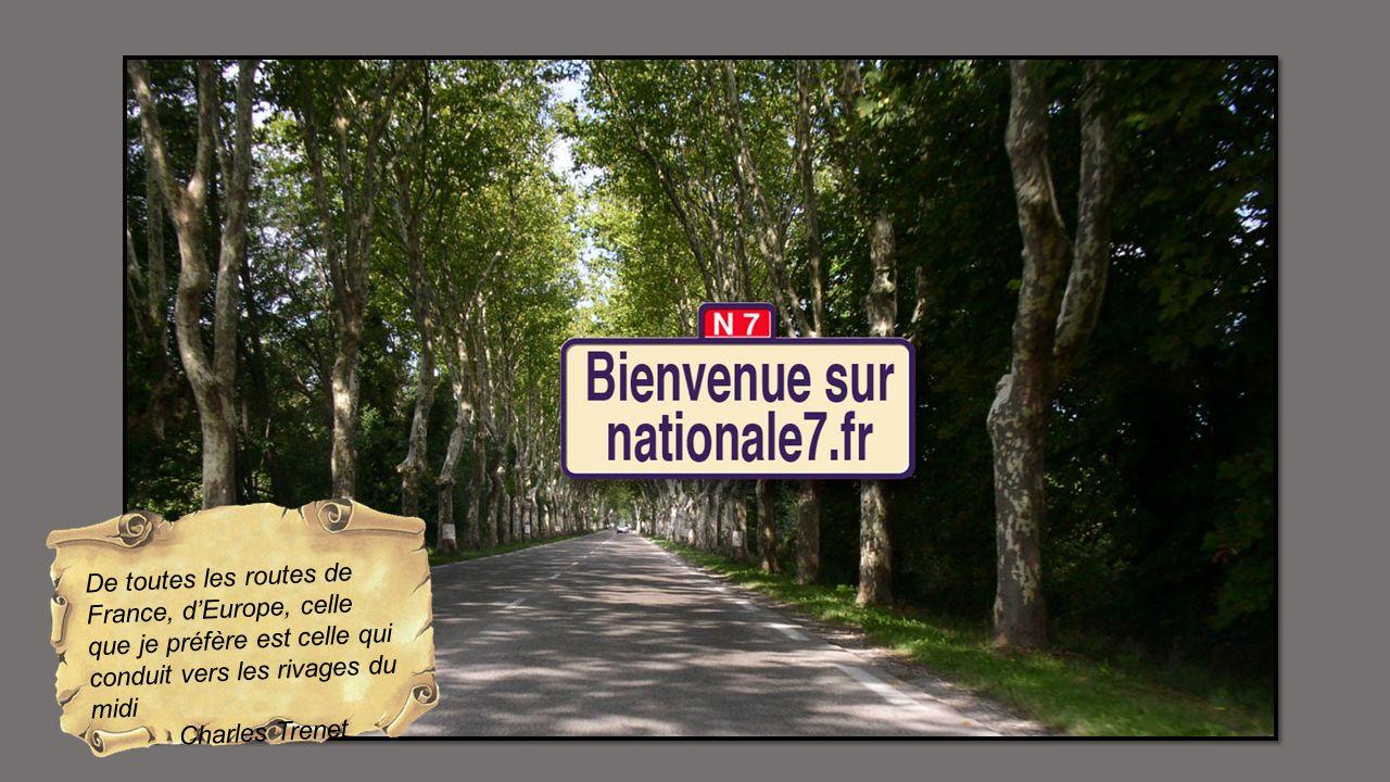 De toutes les routes de France, dEurope, celle que je préfère est celle qui conduit vers les rivages du midi Charles Trenet