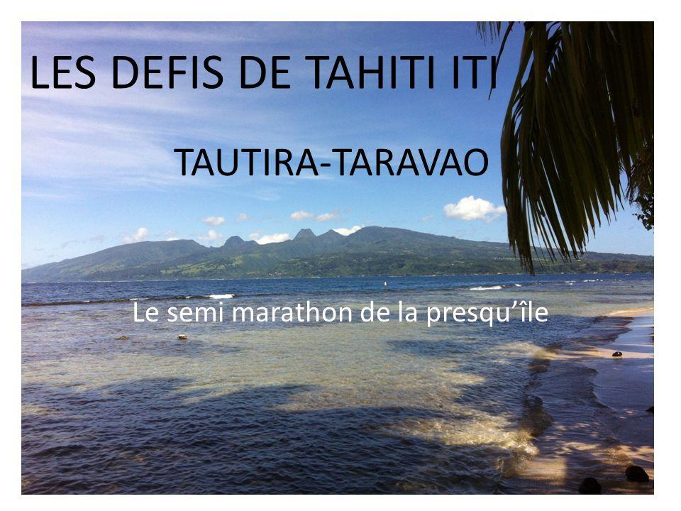 LES DEFIS DE TAHITI ITI TAUTIRA-TARAVAO Le semi marathon de la presquîle