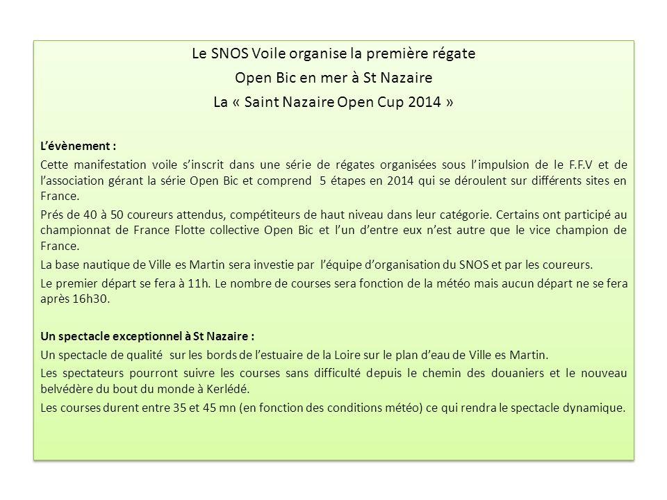 Le SNOS Voile organise la première régate Open Bic en mer à St Nazaire La « Saint Nazaire Open Cup 2014 » Lévènement : Cette manifestation voile sinsc