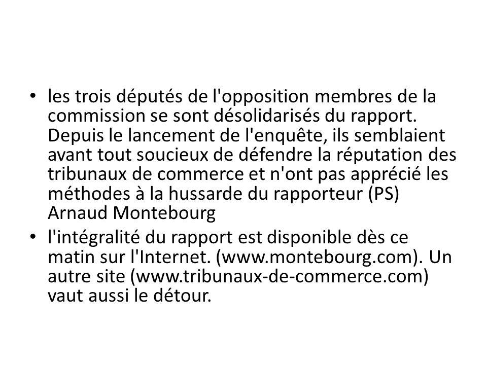 les trois députés de l'opposition membres de la commission se sont désolidarisés du rapport. Depuis le lancement de l'enquête, ils semblaient avant to