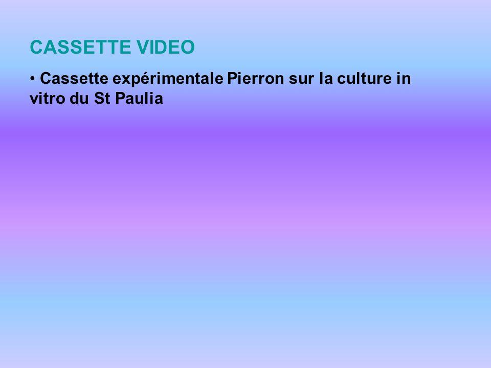 CASSETTE VIDEO Cassette expérimentale Pierron sur la culture in vitro du St Paulia