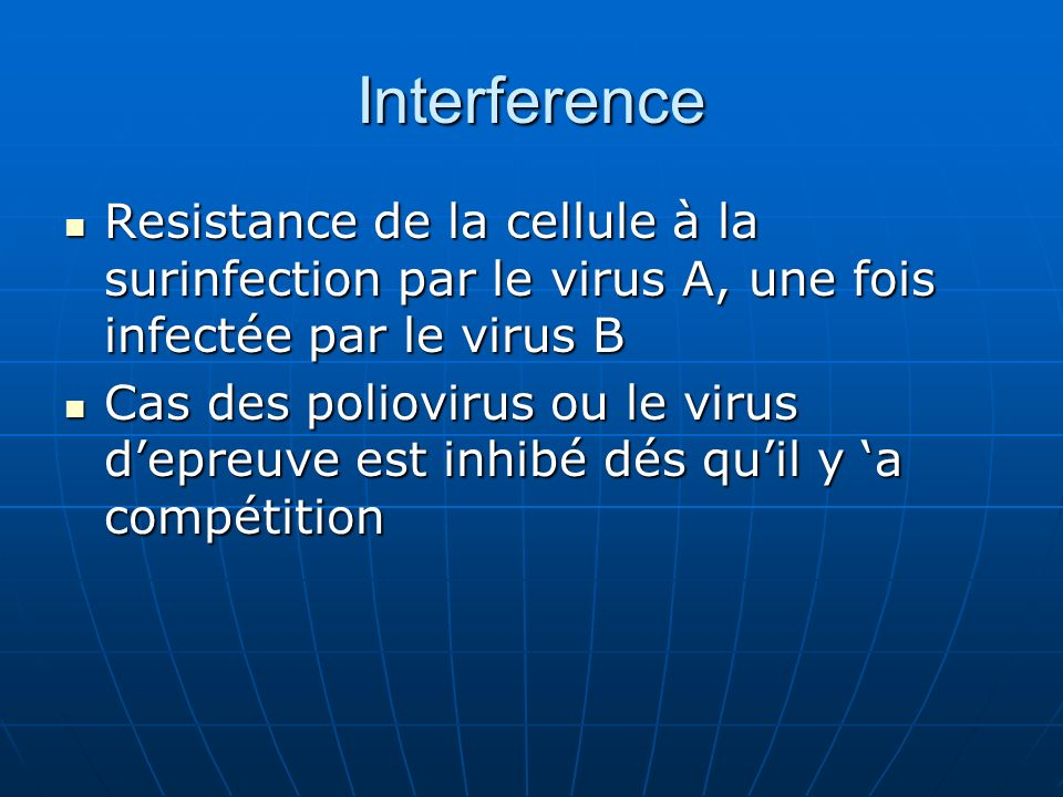 Interference Resistance de la cellule à la surinfection par le virus A, une fois infectée par le virus B Resistance de la cellule à la surinfection pa