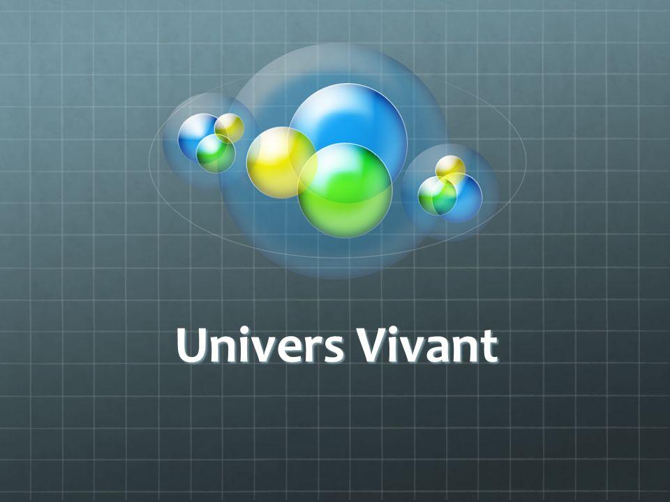 Univers Vivant