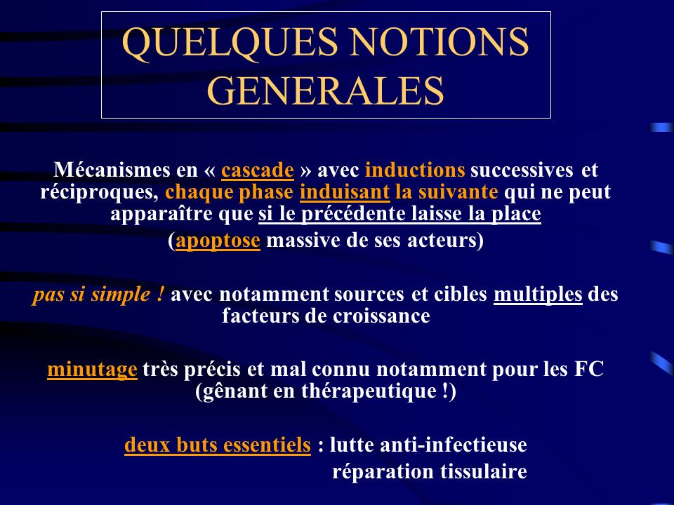 QUELQUES NOTIONS GENERALES Mécanismes en « cascade » avec inductions successives et réciproques, chaque phase induisant la suivante qui ne peut appara