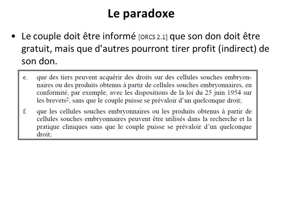 Le paradoxe Le couple doit être informé [ORCS 2.1] que son don doit être gratuit, mais que d'autres pourront tirer profit (indirect) de son don.