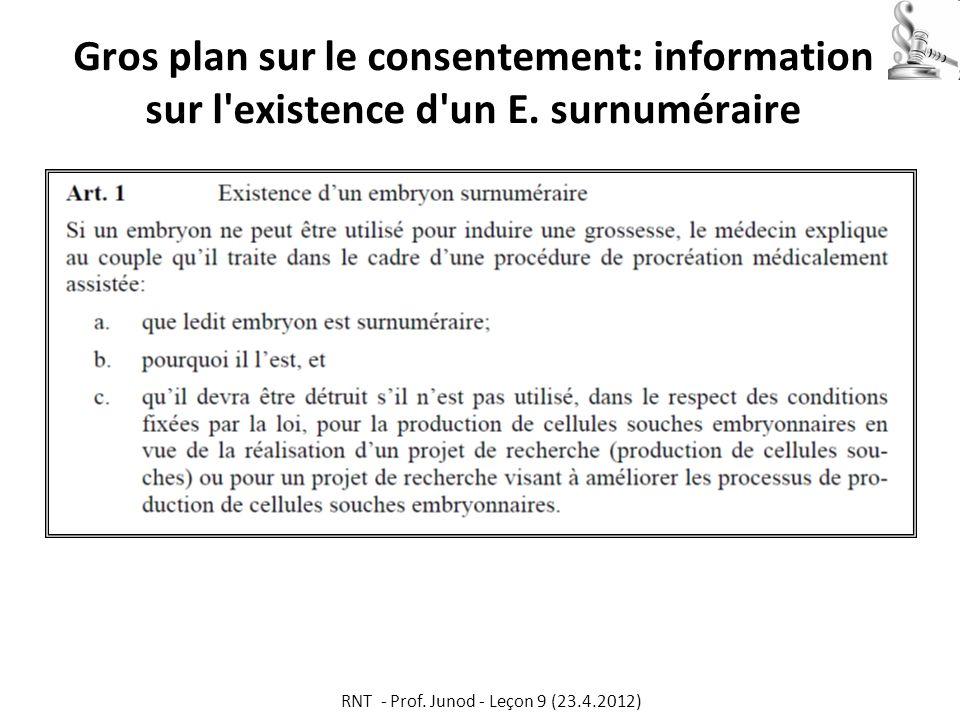 Gros plan sur le consentement: information sur l'existence d'un E. surnuméraire RNT - Prof. Junod - Leçon 9 (23.4.2012)
