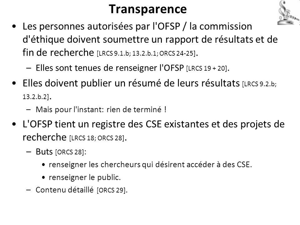 Transparence Les personnes autorisées par l'OFSP / la commission d'éthique doivent soumettre un rapport de résultats et de fin de recherche [LRCS 9.1.