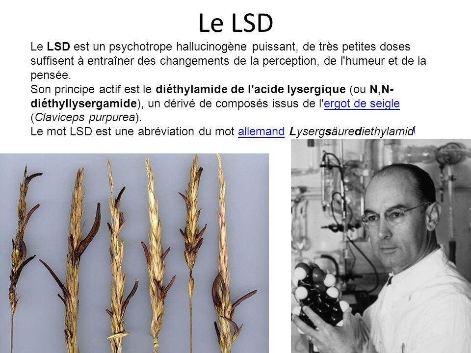 Le LSD Le LSD est un psychotrope hallucinogène puissant, de très petites doses suffisent à entraîner des changements de la perception, de l'humeur et