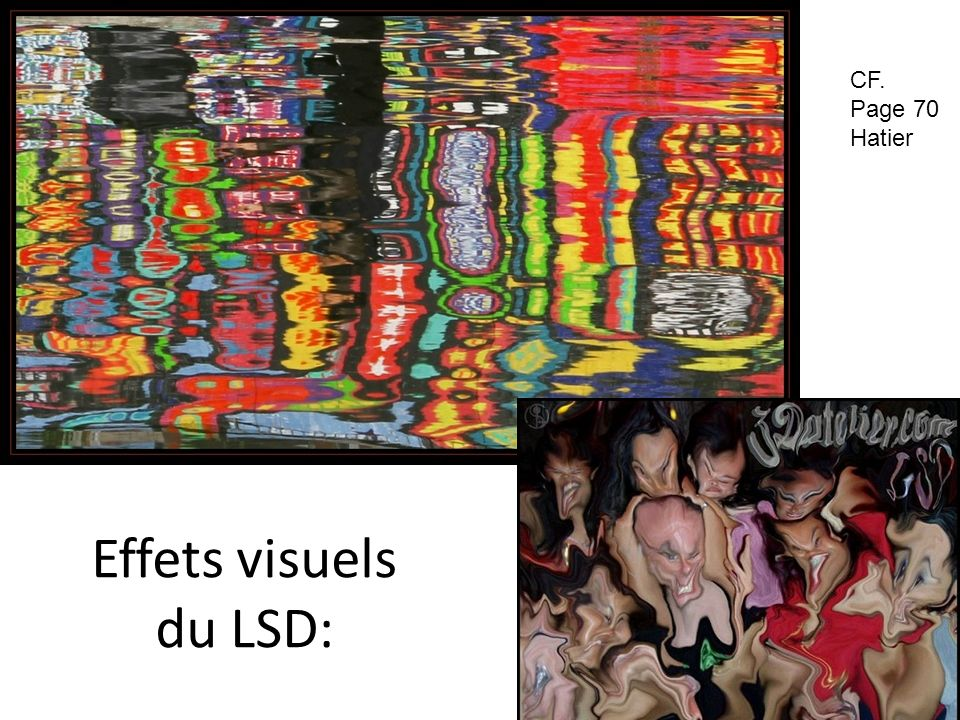 Effets visuels du LSD: Le LSD est responsable de puissants effets hallucinogènes dont la manifestation varie considérablement selon les individus. Le