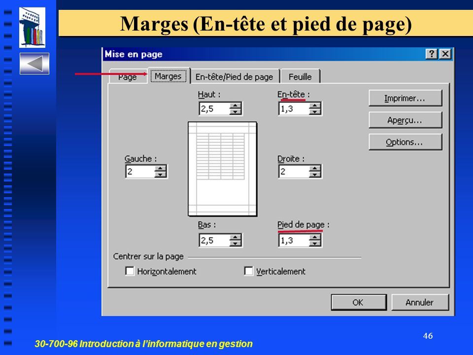 30-700-96 Introduction à linformatique en gestion 46 Marges (En-tête et pied de page)