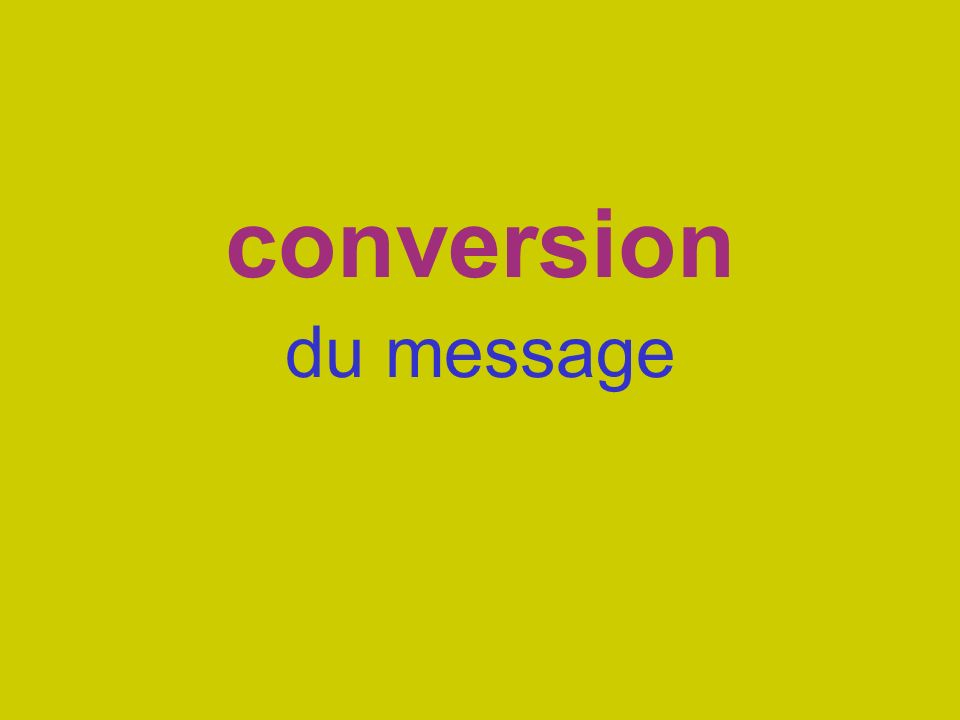 conversion du message