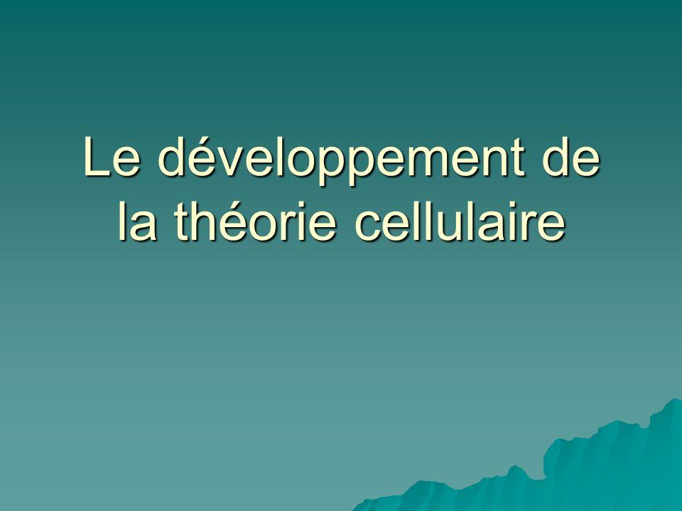Le développement de la théorie cellulaire