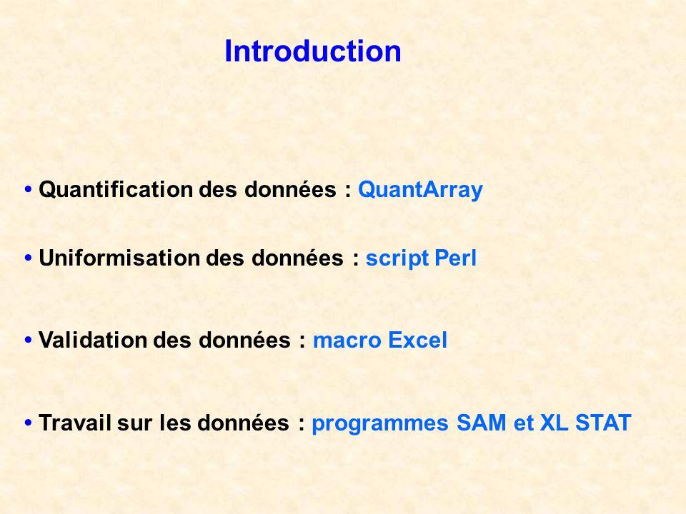 Quantification des données : QuantArray Uniformisation des données : script Perl Validation des données : macro Excel Travail sur les données : progra