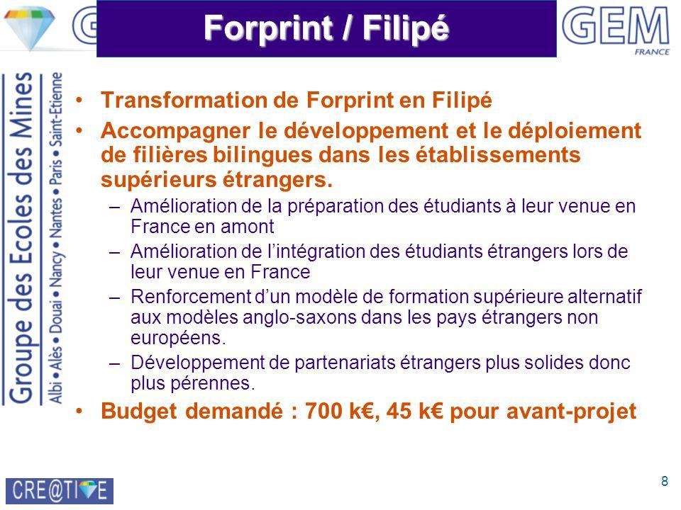 8 Forprint / Filipé Transformation de Forprint en Filipé Accompagner le développement et le déploiement de filières bilingues dans les établissements supérieurs étrangers.