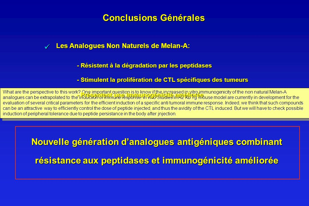 Conclusions Générales What are the perspective to this work? One important question is to know if the increased in vitro immunogenicity of the non nat