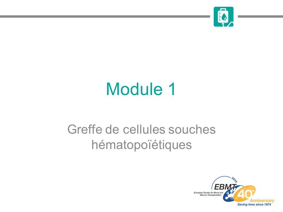 Module 1 Greffe de cellules souches hématopoïétiques