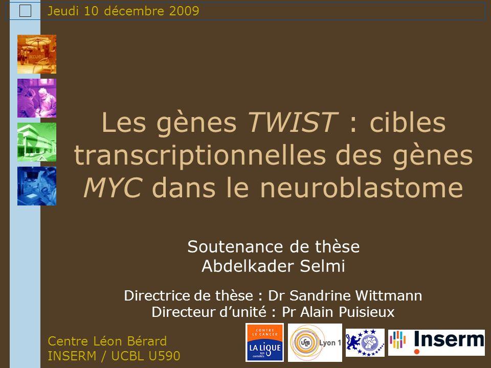 2 Sommaire Introduction –Cancers embryonnaires : neuroblastome –Gènes MYC & TWIST MYC & TWIST dans le neuroblastome MYC & TWIST : modèle de progression tumorale Conclusion & Perspectives