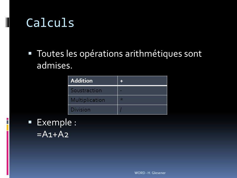 Calculs Toutes les opérations arithmétiques sont admises.
