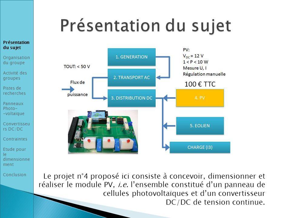 Le projet n°4 proposé ici consiste à concevoir, dimensionner et réaliser le module PV, i.e. lensemble constitué dun panneau de cellules photovoltaïque