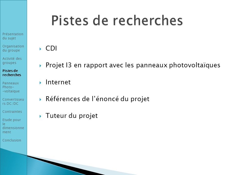 CDI Projet I3 en rapport avec les panneaux photovoltaïques Internet Références de lénoncé du projet Tuteur du projet Présentation du sujet Organisatio