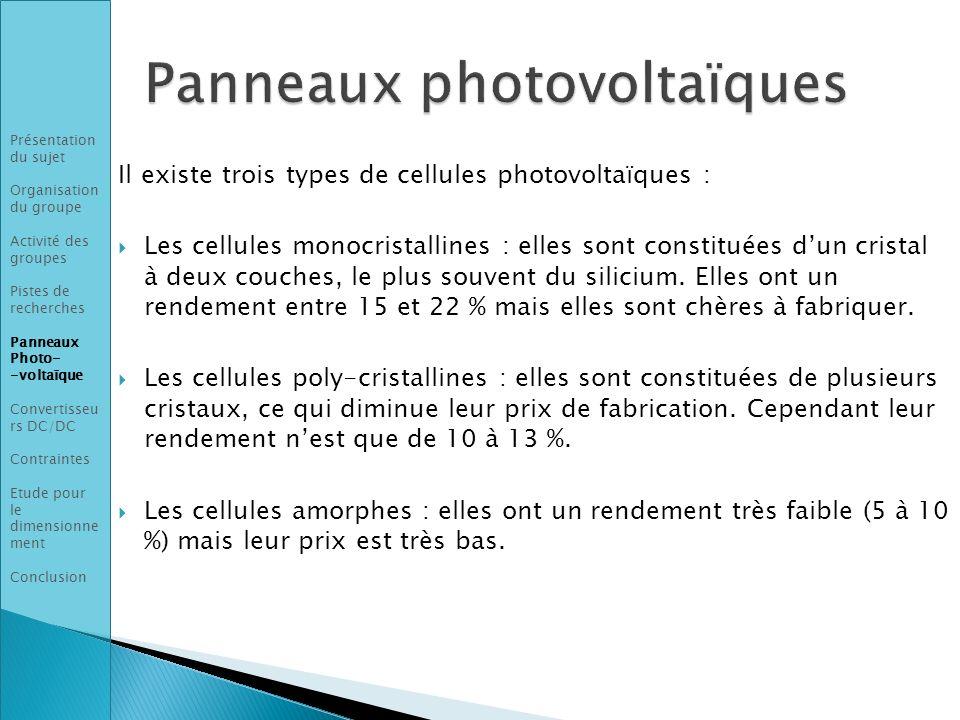 Il existe trois types de cellules photovoltaïques : Les cellules monocristallines : elles sont constituées dun cristal à deux couches, le plus souvent