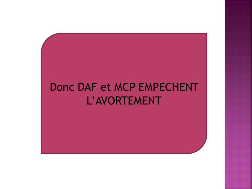 Donc DAF et MCP EMPECHENT LAVORTEMENT